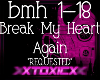 !T! Break My Heart Again
