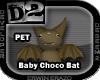 [D2] Baby Choco Bat