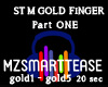 ST M GOLD FINGER Part 1