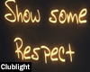 Show some respect | Neon