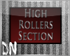 DN| High Rollers Section