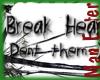 I dont break hearts I...