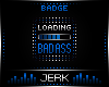 J| Badass [BADGE]