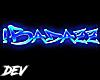 !D iBadazz Custom Sign