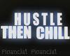 Hustle Then Chill Neon