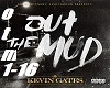 Kevin Gates Out The Mud