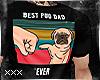 [X] Best Pug Dad.