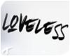 Loveless | Headsign