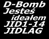 D-Bomb Jestes idealem