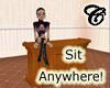 Sit Anywhere!