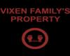 VIXEN FAMILY'S PROPERTY