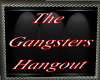 The Gansters Hangout