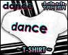 ! DANCE T-Shirt
