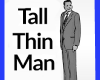 Tall Thin Man