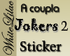 A Coupla Jokers2 Sticker