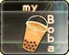 {ML} MY BOBA! ^_^