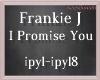 !M!FrankieJIPromiseYou