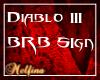 Diablo III BRB Sign