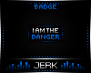J| Danger [BADGE]