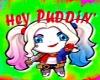 """""""z""""†"""" Hey Puddin"""