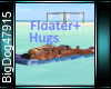 [BD]Floater+Hugs