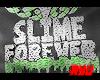 SLIME FOREVER (F)