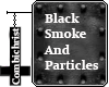 Black Smoke and Particle