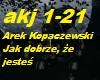 Arek Kopaczewski -Jak