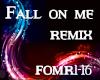Fall on me (remix)