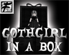 ~F~ GothGirl in a Box