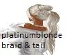 platinumblonde braid & t