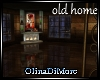 (OD) old home..