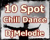 10 Spot Chilll Dance