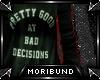 ♆ - Bad Decisions - G