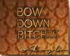 BOW DOWN SIGN