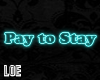 L~ Pay to Stay Teal
