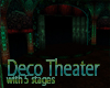 Deco Theater, 5 Stage