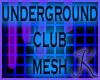 Underground Club Mesh