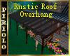 Rustic Roof Overhang