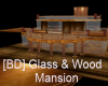 [BD] Glass&Wood Mansion