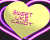 Sweet Like Candy Sign