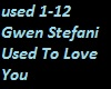 Gwen Stefani Used To