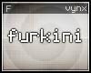 vynx furkini 2