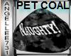 COAL -PET NAUGHTY