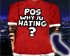 Pos Why Ju Hating?