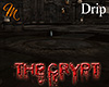 [M] The Crypt Drip