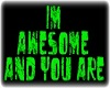IM AWESOME HEAD SIGN