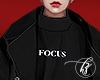 ♚ Focus