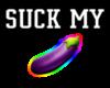 ~A~ Suck My Sign