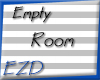 \EZD/ Empty Room Derivab